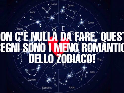 I segni meno romantici dello zodiaco